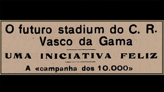 Especial São Januário 90 anos - Anúncio da campanha dos 10 mil