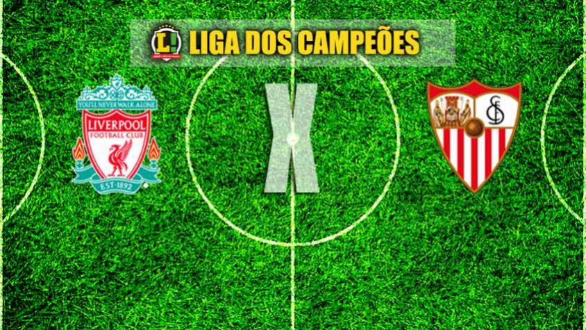 Transmissão de Liverpool x Sevilla ao vivo na internet — Liga dos Campeões