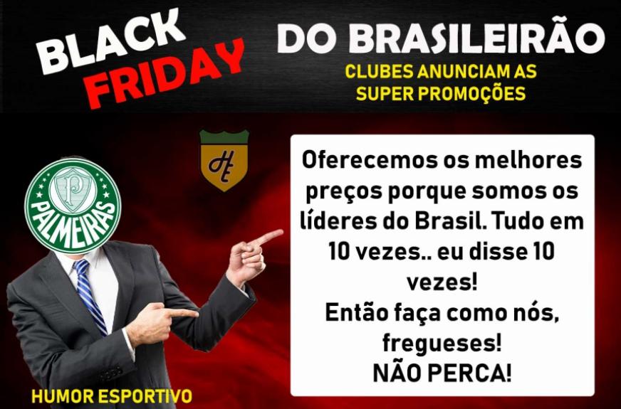 Black Friday do Brasileirão  como os clubes anunciariam as promoções ... 851b7041596f0